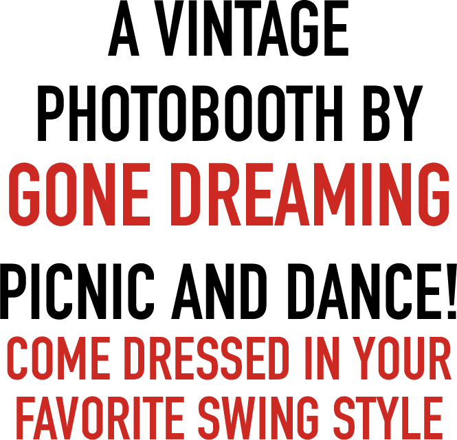 A vintage photobooth by Gone Dreaming! Picnic and Dance! Come dressed in your favorite swing style