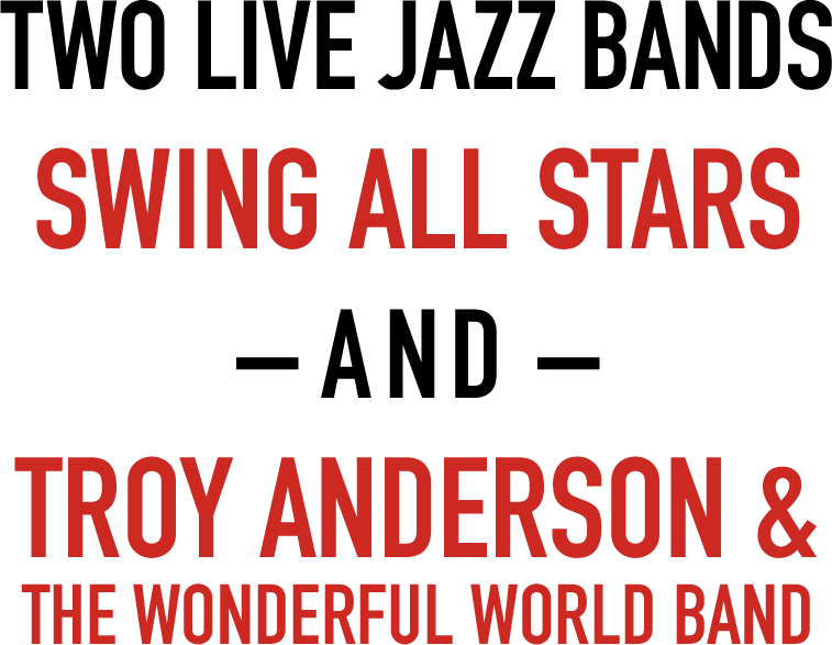 Two live jazz bands Swing All Stars and Troy Anderson & the Wonderful World Band